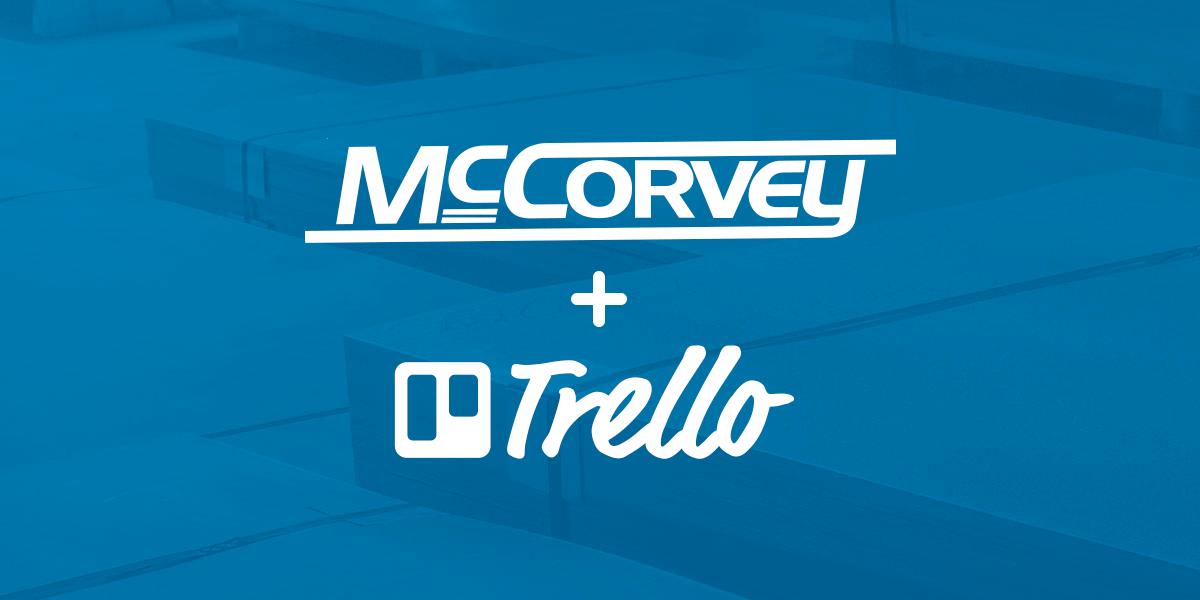 Customer Stories Mccorvey Sheet Metal Trello